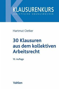 30 Klausuren aus dem kollektiven Arbeitsrecht - Oetker, Hartmut