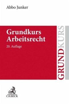 Grundkurs Arbeitsrecht - Junker, Abbo