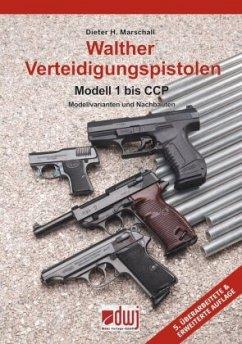 Walther Verteidigungspistolen Modell 1 bis PPX - Marschall, Dieter H.
