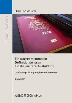 Einsatzrecht kompakt - Definitionswissen für die weitere Ausbildung - Lerm, Patrick;Lambiase, Dominik