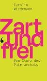 Zart und frei (eBook, ePUB)