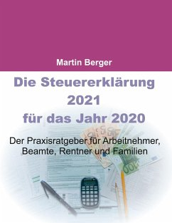 Die Steuererklärung 2021 für das Jahr 2020 (eBook, ePUB)