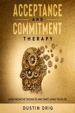 Acceptance and Commitment Therapy: Avoid Negative Thoughts and Start Living Your Life (eBook, ePUB)