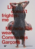 Life doesn't frighten me. Michelle Elie wears Comme des Garçons