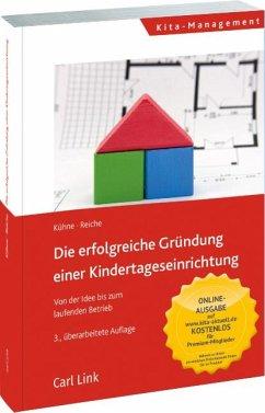 Die erfolgreiche Gründung einer Kindertageseinrichtung - Kühne, Jenny;Reiche, Matthias