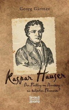 Kaspar Hauser - Gärtner, Georg