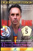 Dr. Jordan Peterson - Man of Meaning. Part 1. Revised & Illustrated Transcripts