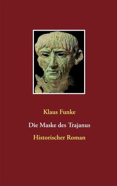 Die Maske des Trajanus