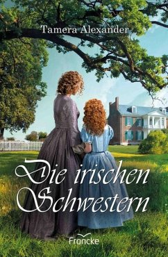 Die irischen Schwestern (eBook, ePUB) - Alexander, Tamera