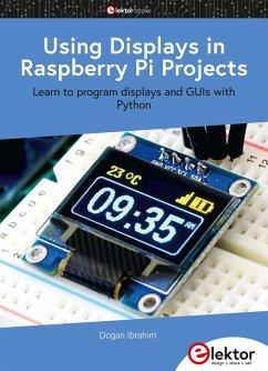 Using Displays in Raspberry Pi Projects (eBook, PDF) - Ibrahim, Dogan