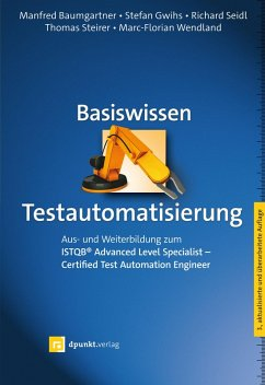 Basiswissen Testautomatisierung (eBook, PDF) - Baumgartner, Manfred; Gwihs, Stefan; Seidl, Richard; Steirer, Thomas; Wendland, Marc-Florian