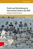Flucht und Vertreibung im literarischen Diskurs der BRD
