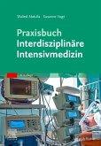 Praxisbuch Interdisziplinäre Intensivmedizin