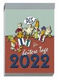 Humor-Tagesabreißkalender 2022 14,8x21cm 365-0000