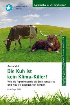 Die Kuh ist kein Klimakiller! - Idel, Anita