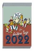 Humor-Abreißkalender Klein 2022 - 8,3x12,8 cm - Witzekalender mit Illustrationen - viele Zusatzinformationen auf den Rückseiten - 362-0000