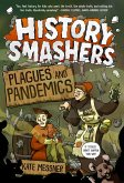 History Smashers: Plagues and Pandemics (eBook, ePUB)