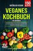 Natürlich Vegan! - Veganes Kochbuch für Anfänger (eBook, ePUB)