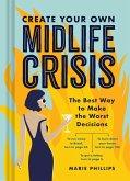 Create Your Own Midlife Crisis (eBook, ePUB)