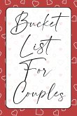 Bucket List for Couples: A creative and Inspirational Journal for Ideas, Adventures and Activities for Couples - The Perfect Gift for Every Cou