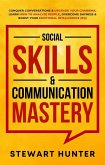 Social Skills & Communication Mastery: Conquer Conversations & Upgrade Your Charisma. Learn How To Analyze People, Overcome Shyness & Boost Your Emotional Intelligence (EQ) (eBook, ePUB)