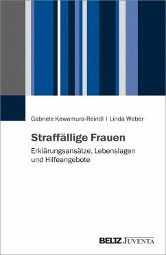 Straffällige Frauen (eBook, PDF) - Kawamura-Reindl, Gabriele; Weber, Linda