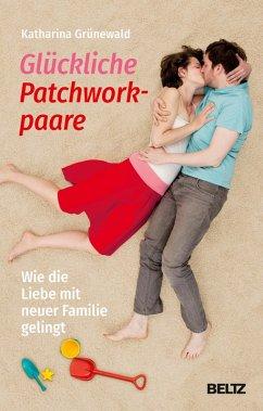 Glückliche Patchworkpaare (eBook, ePUB) - Grünewald, Katharina