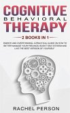 Cognitive Behavioral Therapy: Empath and Overthinking: A Practical Guide on How to Better Manage Your Feelings, Boost Self-Esteem and Live the Best