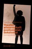 Theaterwissenschaft postkolonial/dekolonial (eBook, PDF)