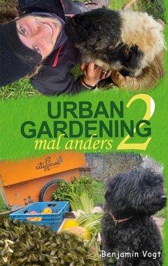 Urban Gardening mal anders - Vogt, Benjamin
