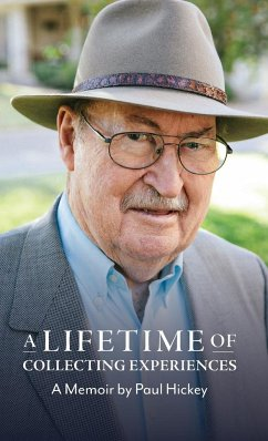 A Lifetime of Collecting Experiences - Hickey, Paul