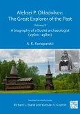 Aleksei P. Okladnikov: The Great Explorer of the Past. Volume 2