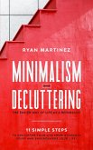 Minimalism and Decluttering: The Easier Way of Life as a Minimalist. 11 Simple Steps to Declutter Your Life from a Useless Stuff and Supercharge Your Life! (eBook, ePUB)