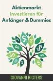 Aktienmarkt Investieren für Anfänger & Dummies (eBook, ePUB)
