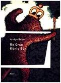Re Orso - König Bär