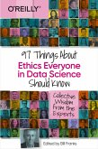 97 Things About Ethics Everyone in Data Science Should Know (eBook, ePUB)