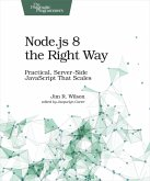 Node.js 8 the Right Way (eBook, ePUB)
