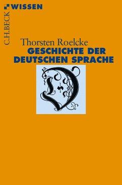Geschichte der deutschen Sprache (eBook, ePUB) - Roelcke, Thorsten