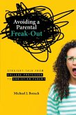 Avoiding a Parental Freak-Out: Straight Talk from College Professor to Christian Parent (eBook, ePUB)