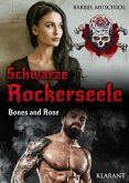 Schwarze Rockerseele. Bones and Rose (eBook, ePUB)
