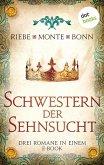 Schwestern der Sehnsucht: Drei Romane in einem eBook (eBook, ePUB)