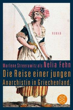 Die Reise einer jungen Anarchistin in Griechenland. (Marlene Streeruwitz als Nelia Fehn) (Mängelexemplar) - Streeruwitz, Marlene