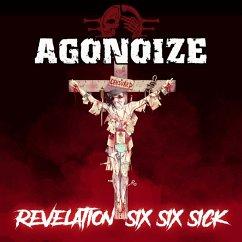 Revelation Six Six Sick - Agonoize