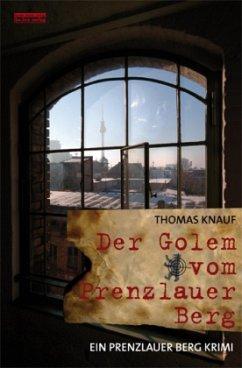 Der Golem vom Prenzlauer Berg / John Klein Bd.1 (Restauflage) - Knauf, Thomas