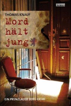 Mord hält jung / John Klein Bd.3 (Restauflage) - Knauf, Thomas