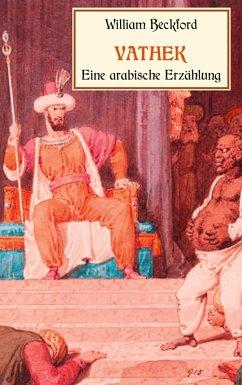 Vathek, eine arabische Erzählung (eBook, ePUB)