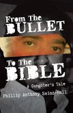 From The Bullet To The Bible (eBook, ePUB)