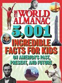 The World Almanac 5,001 Incredible Facts for Kids on America's Past, Present, and Future (eBook, ePUB)