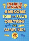 The World Almanac Awesome True-or-False Questions for Smart Kids (eBook, ePUB)