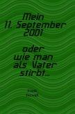 Mein 11. September 2001 oder wie man als Vater stirbt...